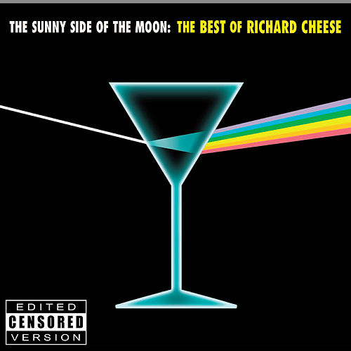 The Sunny Side of the Moon: The Best of Richard Cheese [Censored] de Richard Cheese