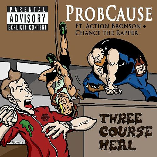 Three Course Meal (feat. Action Bronson & Chance the Rapper) von Probcause