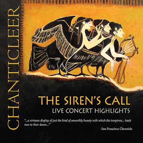 The Siren's Call by Chanticleer