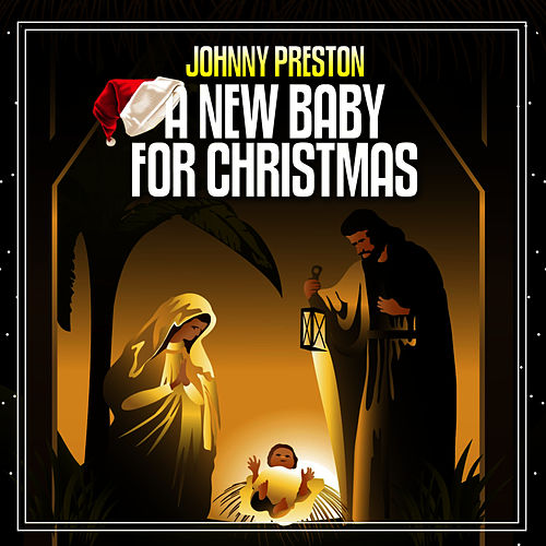 A New Baby For Christmas by Johnny Preston