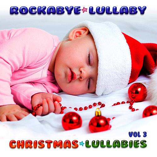Christmas Lullabies Vol 3 von Rockabye Lullaby
