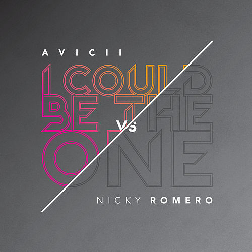 I Could Be The One [Avicii vs Nicky Romero] von Avicii