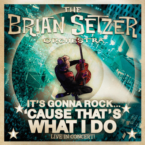 It's Gonna Rock...'Cause That's What I Do (Live) van Brian Setzer