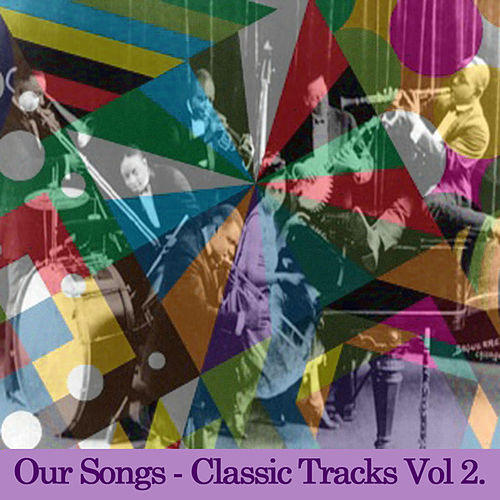'Our Songs' - Classic Tracks Vol. 2 by Various Artists