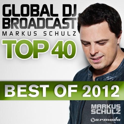Global DJ Broadcast Top 40 - Best Of 2012 von Various Artists