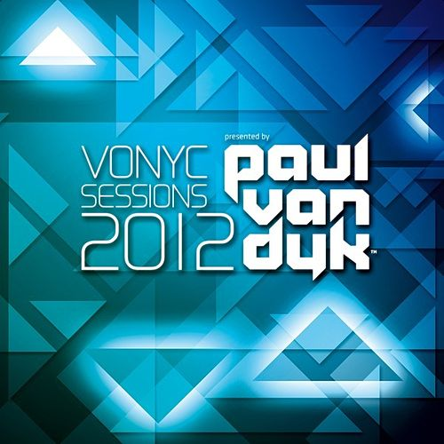 Vonyc Sessions 2012 - Presented By Paul Van Dyk (Unmixed Edits) von Various Artists