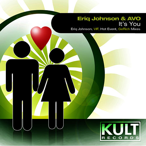 KULT Records Presents 'It's You' by Eriq Johnson