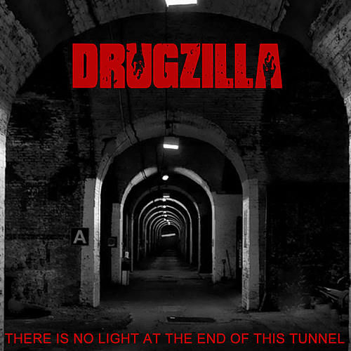 There Is No Light At The End Of This Tunnel von Drugzilla