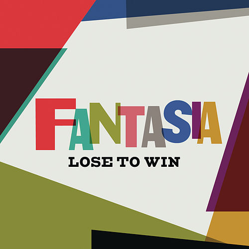 Lose To Win de Fantasia