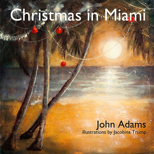 Christmas in Miami - Single by John Adams
