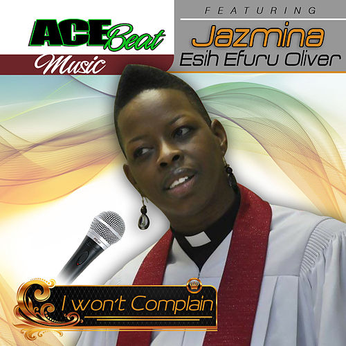 I Won't Complain (feat. Jazmina) - Single by Acebeat Music