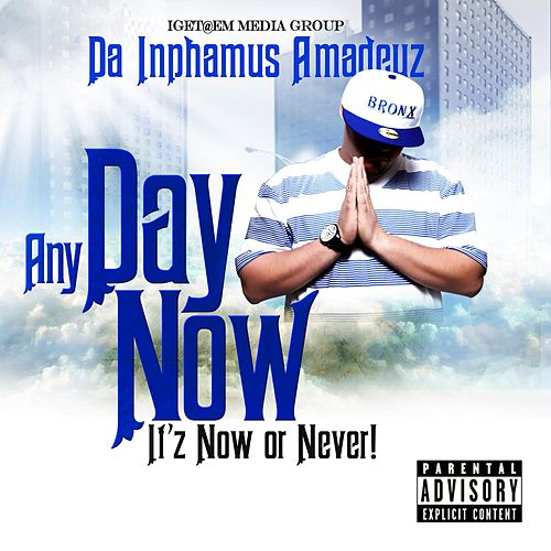 Any Day Now (It's Now or Never) de Da Inphamus Amadeuz
