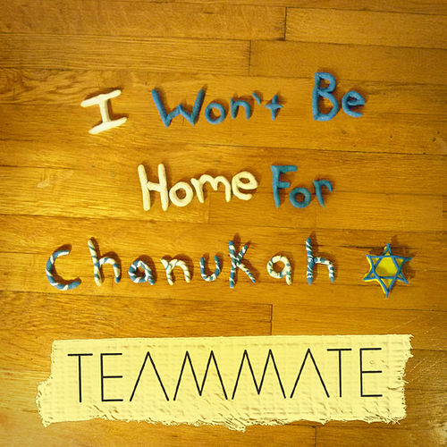I Won't Be Home for Chanukah de TeamMate