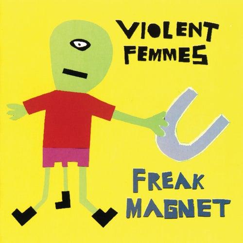 Freak Magnet de Violent Femmes