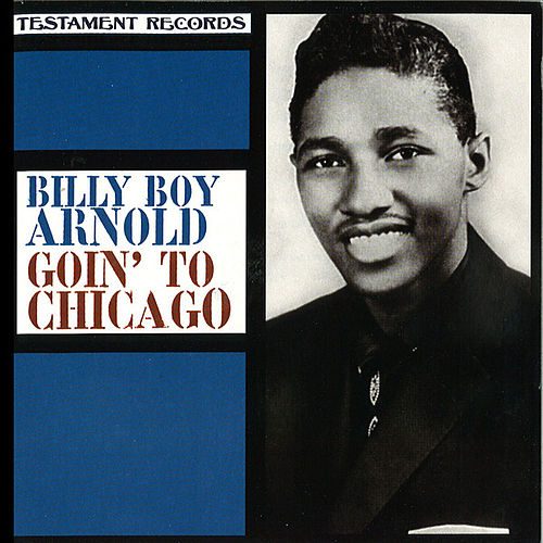 Goin' To Chicago by Billy Boy Arnold