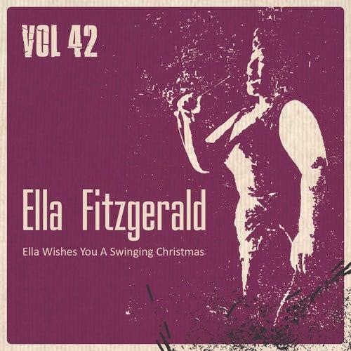 Ella Wishes You a Swinging Christmas, Vol. 42 von Ella Fitzgerald