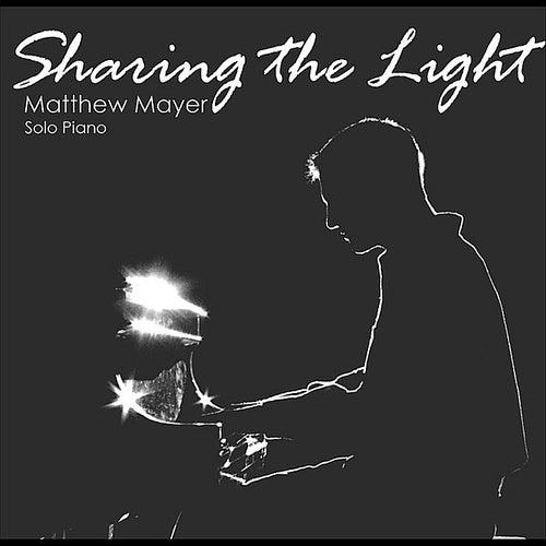 Sharing the Light by Matthew Mayer