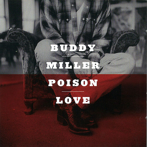 Poison Love by Buddy Miller