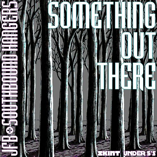 Something Out There by Jfb