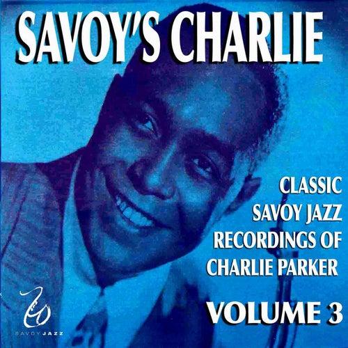 Savoy's Charlie, Vol. 3 de Charlie Parker