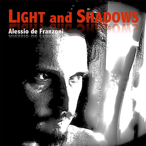 Light and Shadows by Alessio De Franzoni