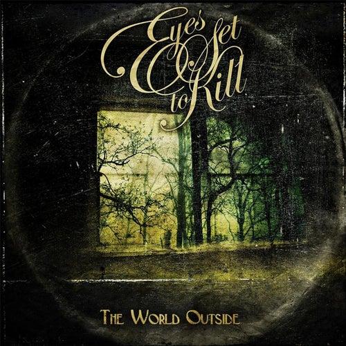 The World Outside de Eyes Set to Kill