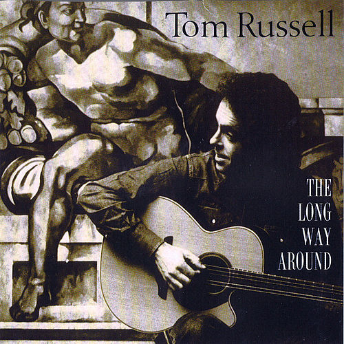 The Long Way Around de Tom Russell