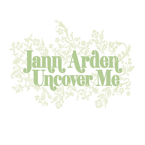 Uncover Me (International Version) by Jann Arden