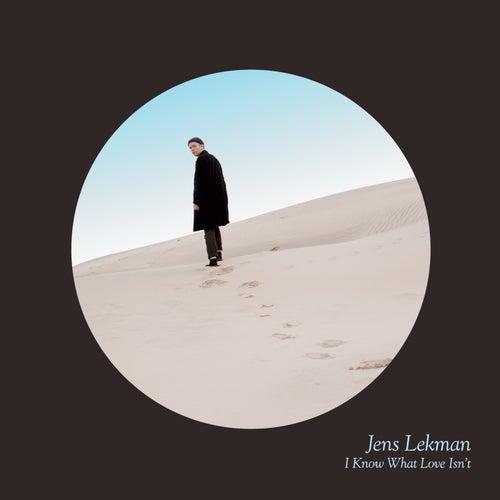 I Know What Love Isn't by Jens Lekman