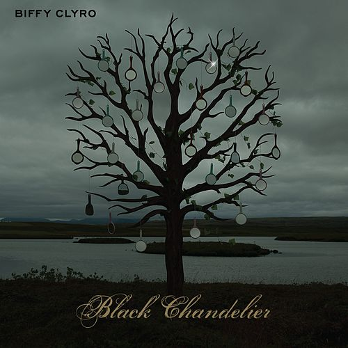 Black Chandelier von Biffy Clyro
