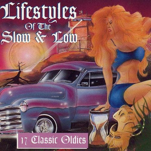 Lifestyles of the Slow & Low, 17 Classic Oldies de Various Artists