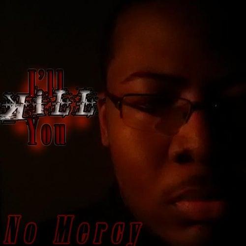 I'll Kill You de No Mercy