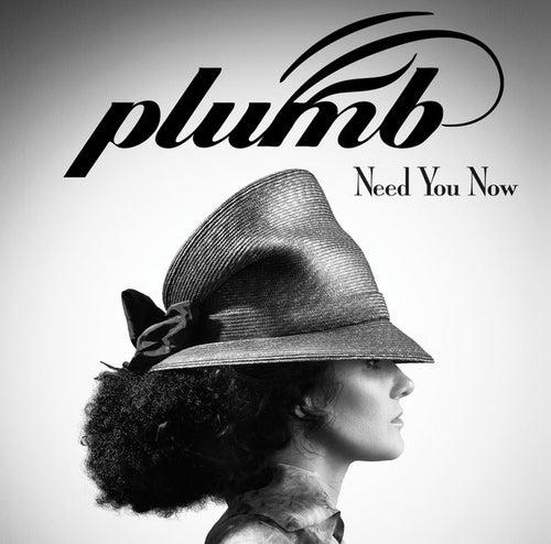 Need You Now von Plumb