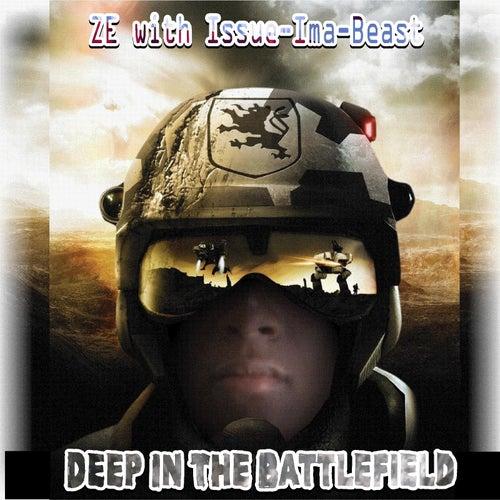 Deep In The Battlefield (Feat. Issue-Ima-Beast) by ZE