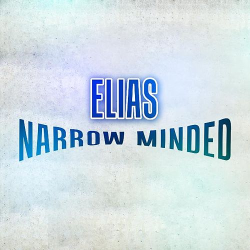 Narrow Minded von Elias