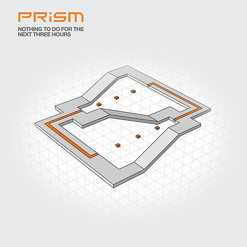 Nothing to Do for the Next Three Hours by Prism