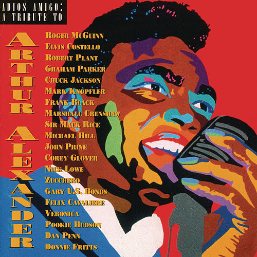 Adios Amigo: A Tribute To Arthur Alexander by Various Artists