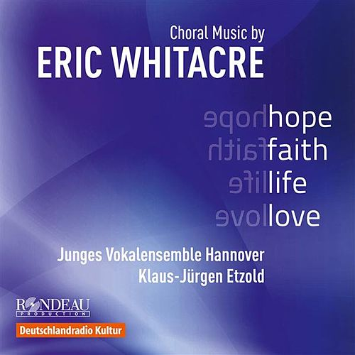 Whitacre: Hope, Faith, Life, Love von Various Artists
