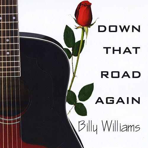 Down That Road Again by Billy Williams