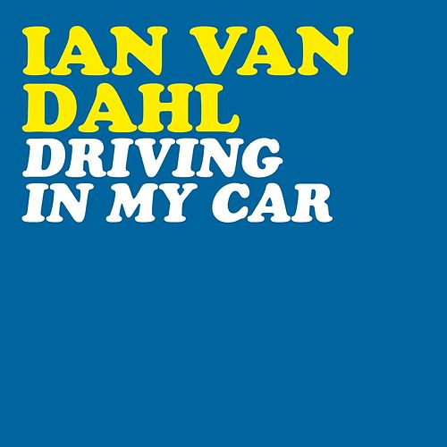 Driving in My Car von Ian Van Dahl