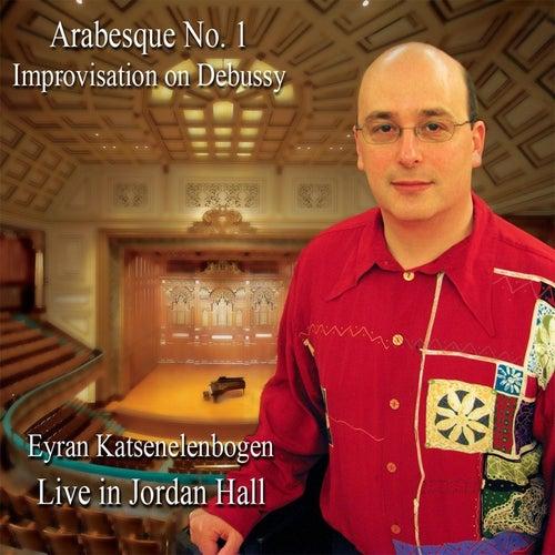 Arabesque No. 1 (Live in Jordan Hall) by Eyran Katsenelenbogen