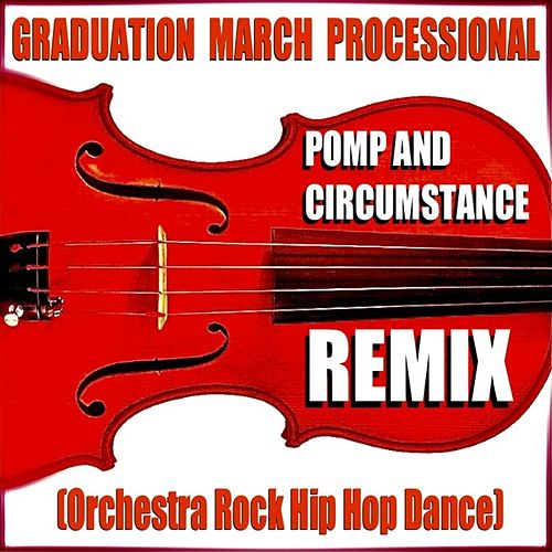 Pomp and Circumstance (Remix) [Graduation March Processional]  [Orchestra Rock Hip Hop Dance] von Blue Claw Philharmonic