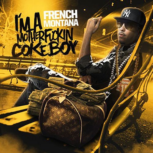 Im a Motherfckin Coke Boy by French Montana