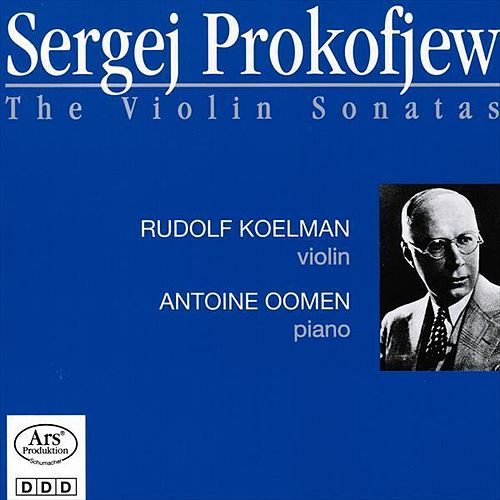 Sergej Prokofiew The Violin Sonatas by Rudolf Koelman