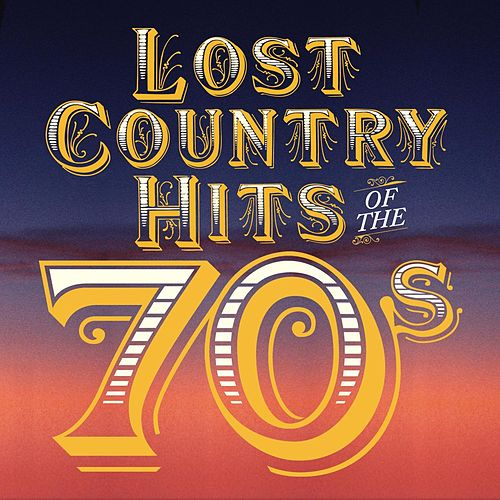 Lost Country Hits Of The 70s di Various Artists