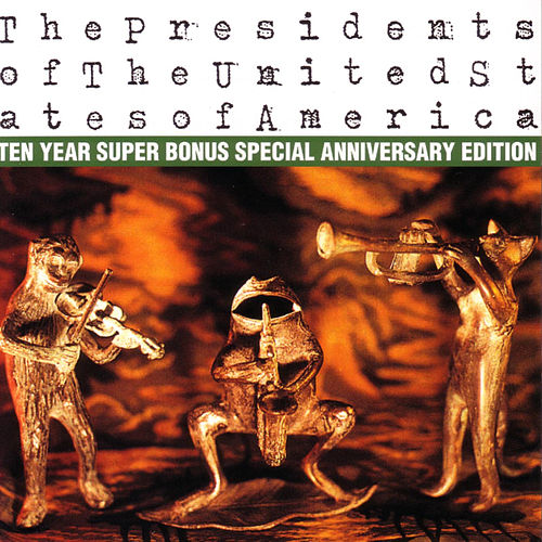 The Presidents Of The United States Of America (10 Year Anniversary Edition) de Presidents of the United States of America