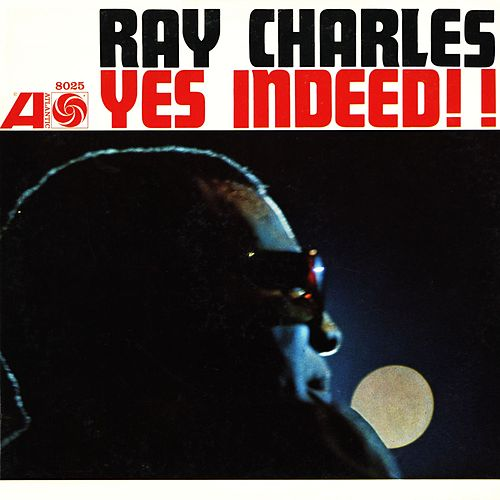 Yes Indeed! by Ray Charles