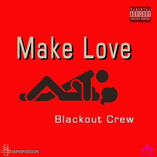 Make Love by The Blackout Crew
