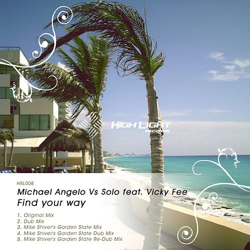 Find Your Way (feat. Vicky Fee) (Michael Angelo vs. Solo vs. Vicky Fee) de Michael Angelo