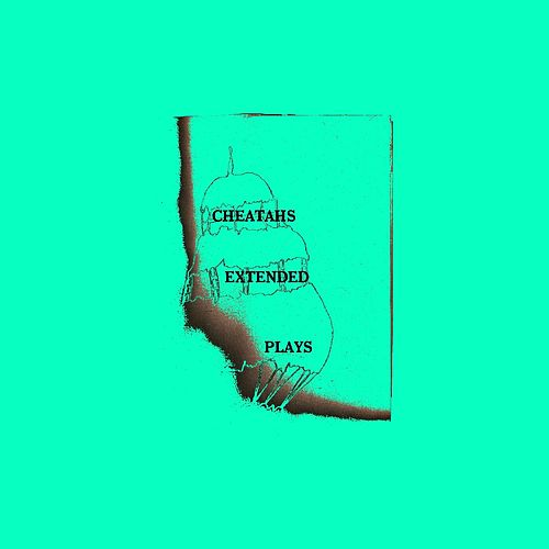 Extended Plays by Cheatahs